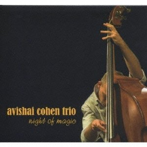 Night of Magic / avishai cohenのジャケット