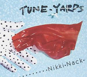 Nikki Nack / Tune-Yardsのジャケット
