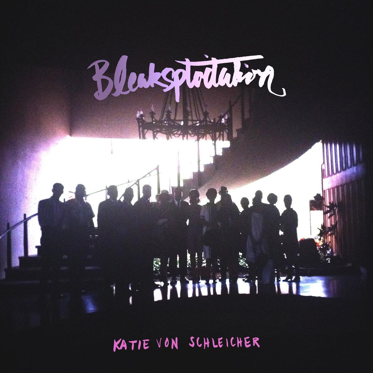 Bleaksploitation / Katie Von Schleicherのジャケット