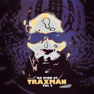 DA MIND OF TRAXMAN VOL.2 / TRAXMANのジャケット