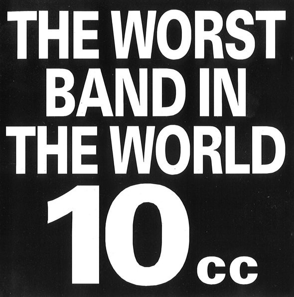 THE WORST BAND IN THE WORLD / 10ccのジャケット