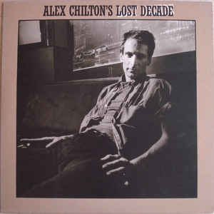 Lost Decade / Alex Chiltonのジャケット