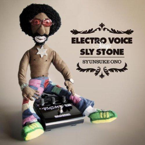 Electro Voice Sings Sly Stone / SYUNSUKE ONOのジャケット