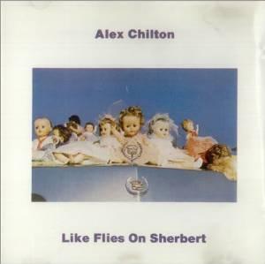 Like Flies on Sherbert / Alex Chiltonのジャケット