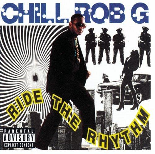 Ride The Rhythm / Chill Rob G のジャケット