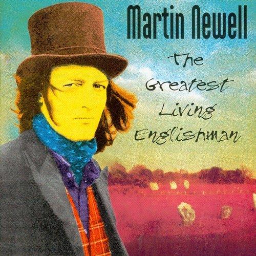 Greatest Living Englishman / Martin Newellのジャケット