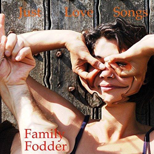 Just Love Songs / Family Fodderのジャケット