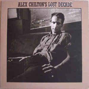 Lost Decade / Alex Chiltonのジャケット