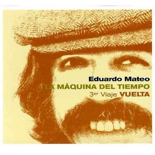LA MAQUINA DEL TIEMPO 3ER VIAJE VUELTA / EDUARDO  MATEOのジャケット